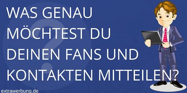 was_genau_moechtest_du_deinen_fans_oder_kontakten_mitteilen